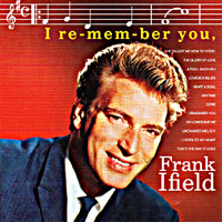 Frank Ifield - I-Re-Mem-Ber-You