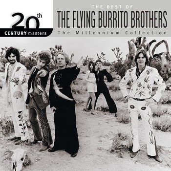 The Flying Burrito Brothers - 20th Century Masters: The Millennium Collection: Best Of The Flying Burrito Brothers