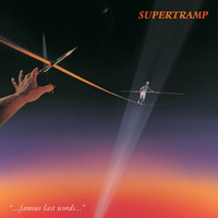 Supertramp - Famous Last Words (Remastered)