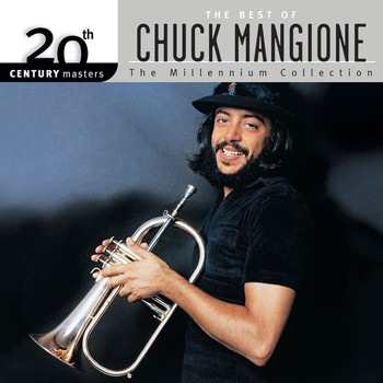 Chuck Mangione - 20th Century Masters: The Best Of Chuck Mangione (The Millennium Collection)