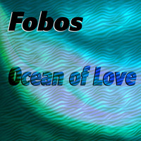 Fobos - Ocean of Love