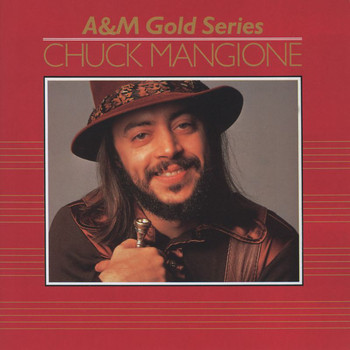 Chuck Mangione - A&M Gold Series (Reissue)