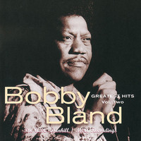 Bobby Bland - Greatest Hits, Vol. 2:  The ABC-Dunhill / MCA Recordings