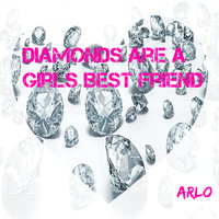 Arlo - Diamonds Are a Girls Best Friend