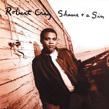 The Robert Cray Band - Shame + A Sin