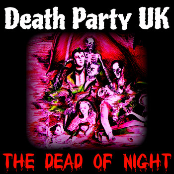 Death Party UK - The Dead of Night