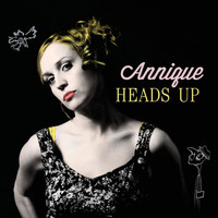 Annique - Heads Up (Explicit)