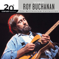 Roy Buchanan - 20th Century Masters: The Millennium Collection: Best Of Roy Buchanan