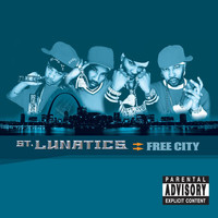 St. Lunatics - Free City (Explicit)