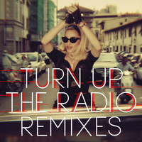 Madonna - Turn Up The Radio (Remixes)