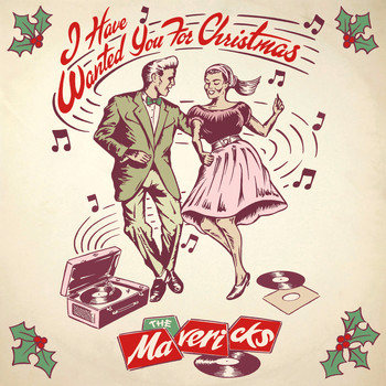 The Mavericks - I Have Wanted You (For Christmas)