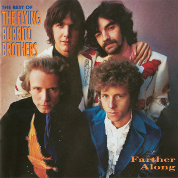 The Flying Burrito Brothers - Farther Along: The Best Of The Flying Burrito Brothers