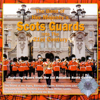 The Band of Her Majesty's Scots Guards - Into the 21st Century