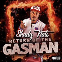 Shady Nate - Return of the Gasman (Explicit)