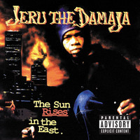 Jeru The Damaja - The Sun Rises In The East (Explicit)