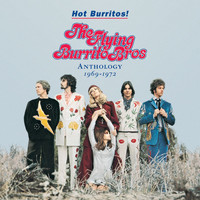 The Flying Burrito Brothers - Hot Burritos! The Flying Burrito Brothers Anthology (1969 - 1972)