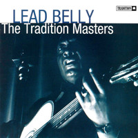 Lead Belly - The Tradition Masters: Lead Belly