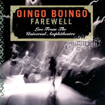 Oingo Boingo - Farewell: Live From The Universal Amphitheatre-Halloween 1995