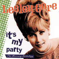 Lesley Gore - It's My Party: The Mercury Anthology