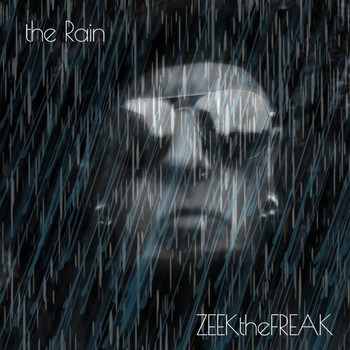 ZEEKtheFREAK - The Rain