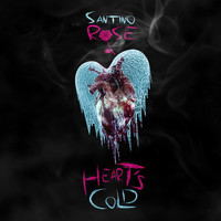 Santino Rose - Heart's Cold