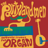 The Partylandmen - Improvise Studies for Organ