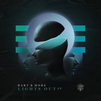 Bart B More - Lights Out EP