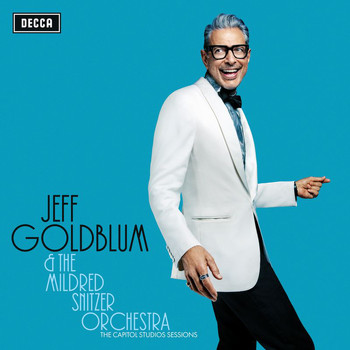 Jeff Goldblum & the Mildred Snitzer Orchestra - My Baby Just Cares For Me (Live)
