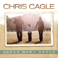 Chris Cagle - Dance Baby Dance