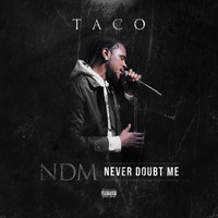 Taco - Never Doubt Me (Explicit)