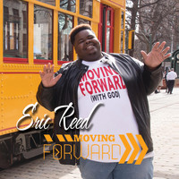 Eric Reed - Moving Forward