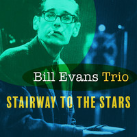 Bill Evans Trio - Stairway to the Stars