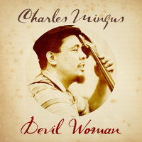 Charles Mingus - Devil Woman