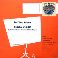 Buddy Clark - For You Alone