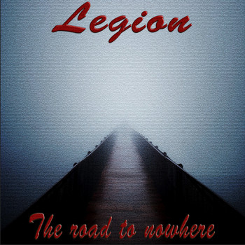 Legion - The Road to Nowhere