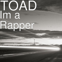 Toad - Im a Rapper (Explicit)