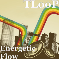 TLooP - Energetic Flow