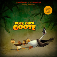 Mark Isham - Duck Duck Goose (Original Motion Picture Soundtrack)