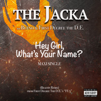 The Jacka - Hey Girl What's Your Name? (Explicit)