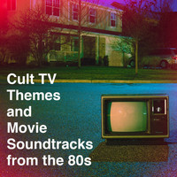 Soundtrack, Best Movie Soundtracks, Original Motion Picture Soundtrack - Cult Tv Themes and Movie Soundtracks from the 80S