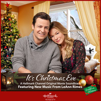 LeAnn Rimes - It's Christmas, Eve - Original Hallmark Movie Soundtrack