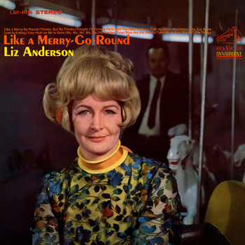 Liz Anderson - Like a Merry-Go-Round