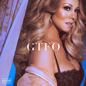 Mariah Carey - GTFO (Explicit)
