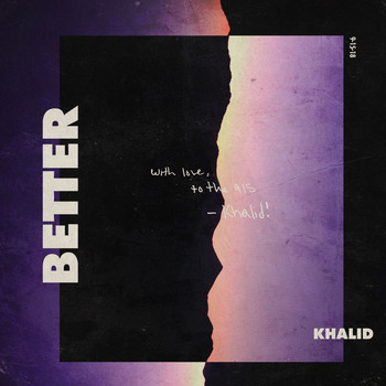 Khalid - Better (Explicit)