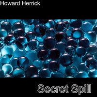 Howard Herrick / - Secret Spill