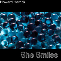 Howard Herrick / - She Smiles
