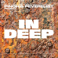 Pinch, Peverelist / - Pinch & Peverelist Present: In Deep