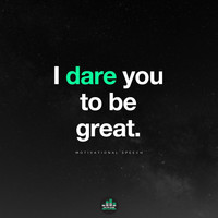Fearless Motivation - I Dare You to Be Great (Motivational Speech)