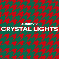 Audrey X - Crystal Lights