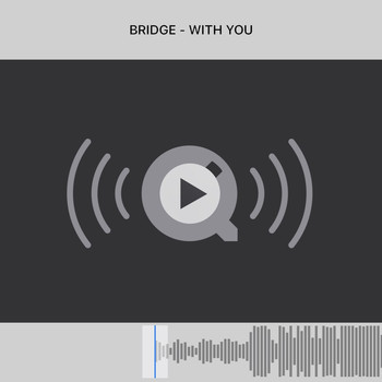 Bridge - With You (Explicit)